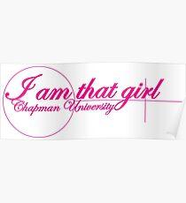 I AmThat Girl Chapman University Poster