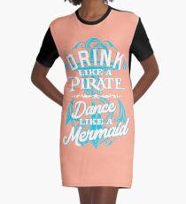 Drink Like A Pirate Dance Like A Mermaid Graphic T-Shirt Dress