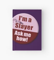 """I'm a Slayer, Ask Me How"" pin - Buffy the Vampire Slayer Hardcover Journal"