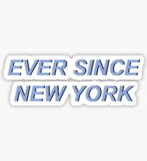 ever since new york Sticker