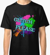 Glitch Please Classic T-Shirt
