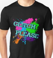 Glitch Please T-Shirt