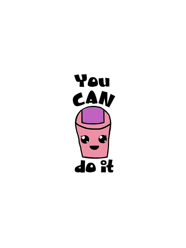 You Can Do It by jillmarbach