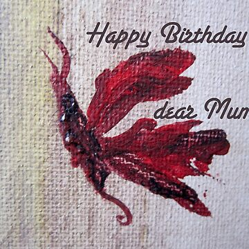 Happy Birthday dear Mum! Butterfly design by Lovemydesigns