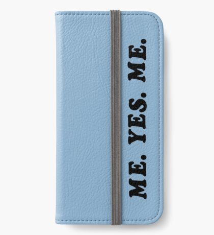 ME. YES. ME. iPhone Wallet