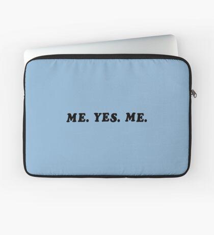 ME. YES. ME. Laptop Sleeve