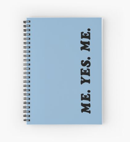 ME. YES. ME. Spiral Notebook