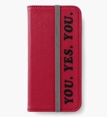 YOU. YES. YOU. iPhone Wallet/Case/Skin