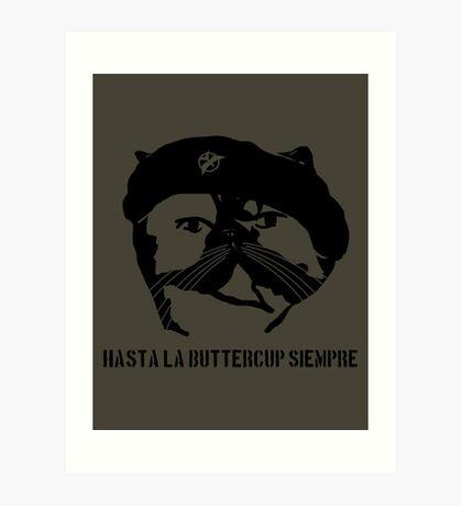 Hasta La Buttercup Siempre Art Print