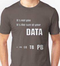 It's your Big Data Unisex T-Shirt