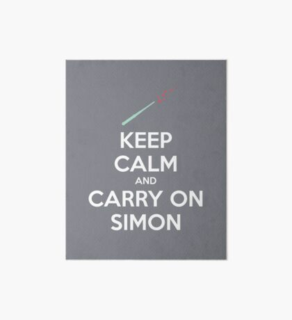 Keep Calm and Carry On Simon (White Text) Art Board