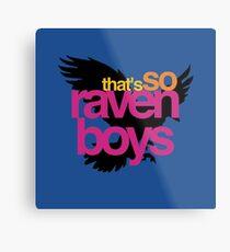 That's So Raven Boys Metal Print