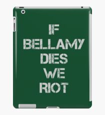 If Bellamy Dies We Riot iPad Case/Skin