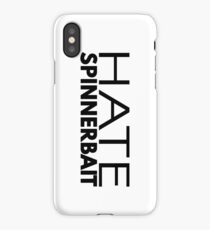 Hate Spinnerbait (Black Text) iPhone Case/Skin