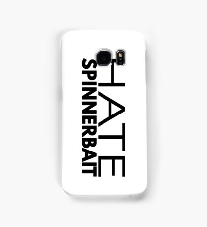 Hate Spinnerbait (Black Text) Samsung Galaxy Case/Skin