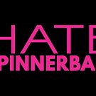 Hate Spinnerbait (Pink Text) by 4everYA
