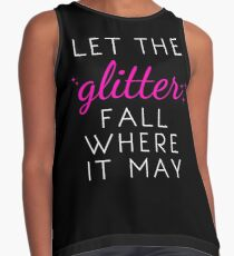Let the Glitter Fall Where it May (White Text) Contrast Tank