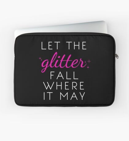Let the Glitter Fall Where it May (White Text) Laptop Sleeve