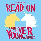 Keep Calm and Read On, FYA by 4everYA