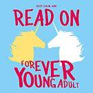 Keep Calm and Read On, FYA by 4everYA