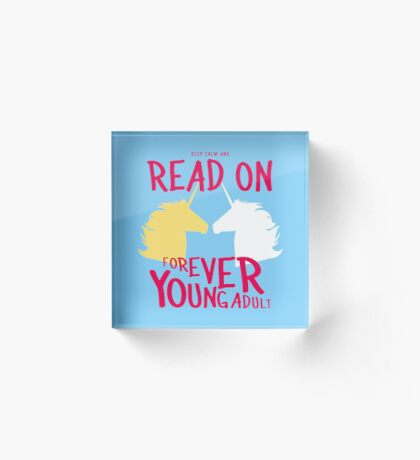 Keep Calm and Read On, FYA Acrylic Block
