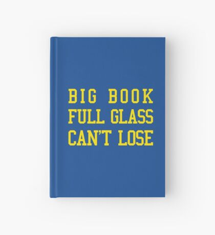 Big Book, Full Glass, Can't Lose Hardcover Journal