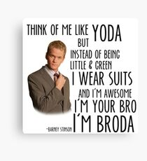 """How I met your Mother - """"Broda"""" Barney Stinson Canvas Print"""