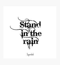 Stand in the Rain- Superchick Photographic Print