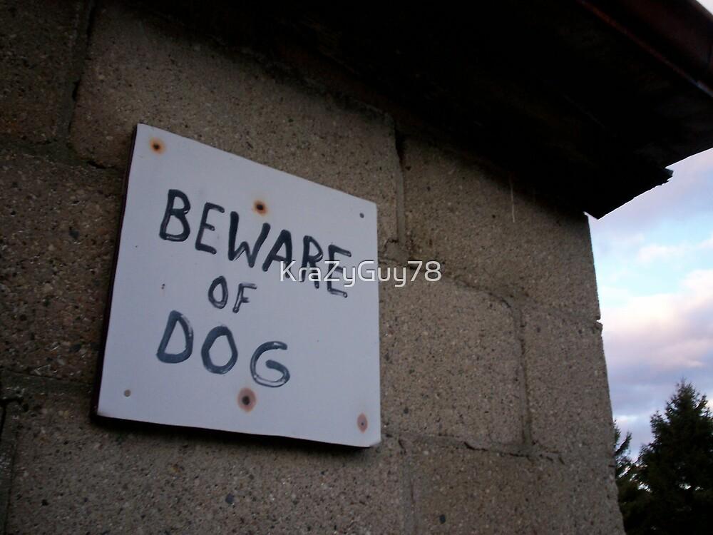 Beware of dog... by KraZyGuy78