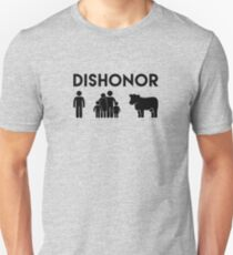 Dishonor ON You, Dishonor ON Your Family, Dishonor ON Your Cow T-Shirt