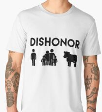 Dishonor ON You, Dishonor ON Your Family, Dishonor ON Your Cow Men's Premium T-Shirt