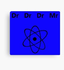 Dr Dr Dr Mr Canvas Print