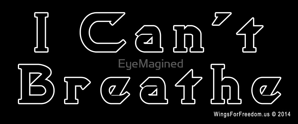I Can't Breathe by EyeMagined