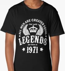 Legends are Born in 1971 Long T-Shirt