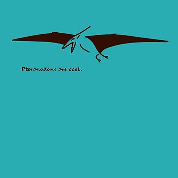 Pteranodons Are Cool (Light Shirt 2) by Serpentine16