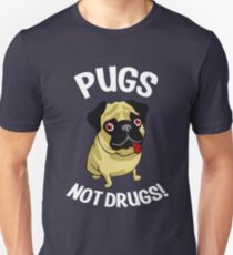 Pugs Not Drugs Funny T Shirt Unisex T-Shirt