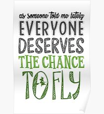 Everyone Deserves The Chance... Wicked Poster
