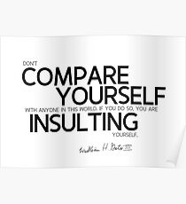 dont compare yourself with anyone (v2) - bill gates Poster