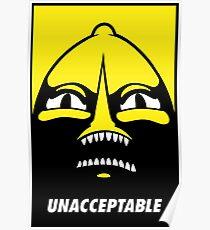Unacceptable! Poster
