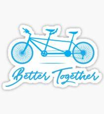 Pegatina Tandem Bike Better Together Bicycle