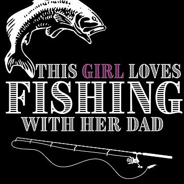 Fishing Angling Funny Design - This Girl Loves Fishing With Her Dad by kudostees
