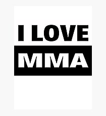 I love MMA UFC and cage fighting Photographic Print
