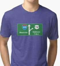 420 Weedville 710 Dabtown road sign Tri-blend T-Shirt