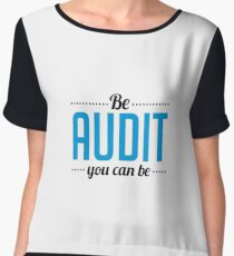 Be Audit You Can Be - Financial Accountant CPA Accrual - Funny Accountancy Gift Chiffon Top