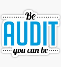 Be Audit You Can Be - Financial Accountant CPA Accrual - Funny Accountancy Gift Sticker