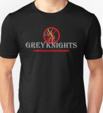 Who you gonna call? Grey Knights! T-Shirt