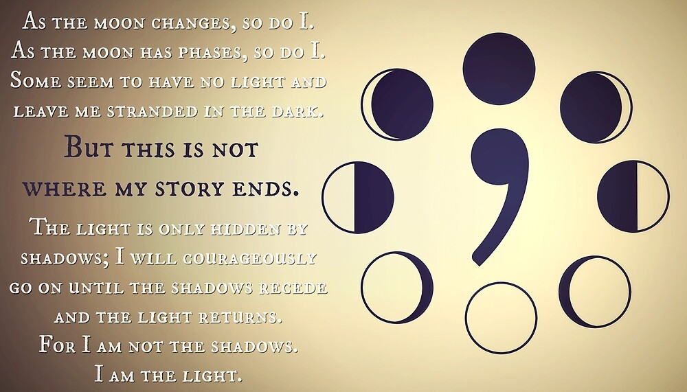 Semi Colon Project- Moon Phases Quote by amwats