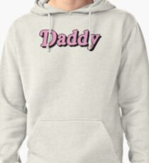 Daddy  Pullover Hoodie