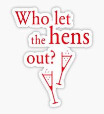 Who Let The Hens Out? (Bachelorette Party / Hen Night / Red) Sticker