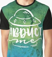 Abduct Me Graphic T-Shirt